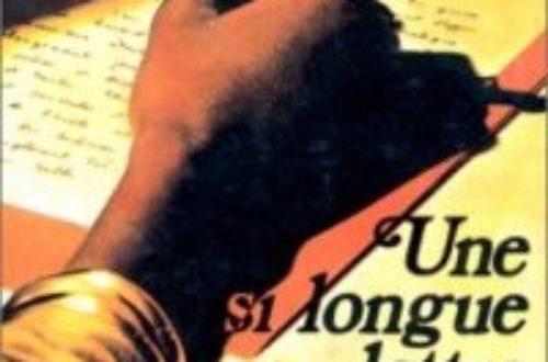 Article : Cette si longue lettre, cette œuvre immortelle de la littérature Sénégalaise, Africaine.
